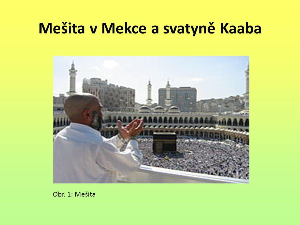 Mešita v Mekce a svatyně Kaaba Obr. 1: Mešita