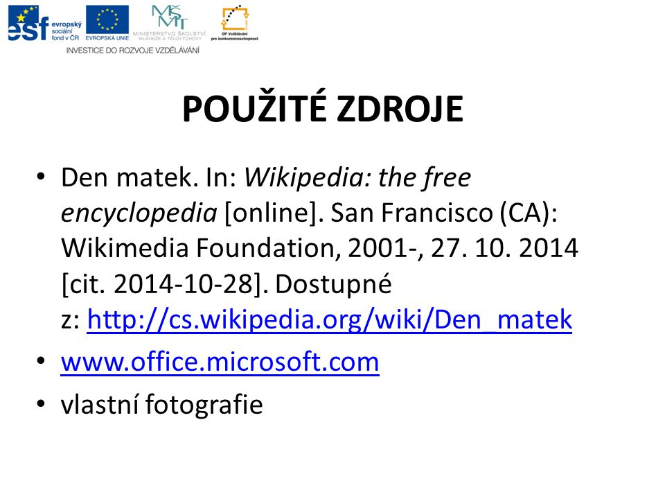 POUŽITÉ ZDROJE Den matek. In: Wikipedia: the free encyclopedia [online].