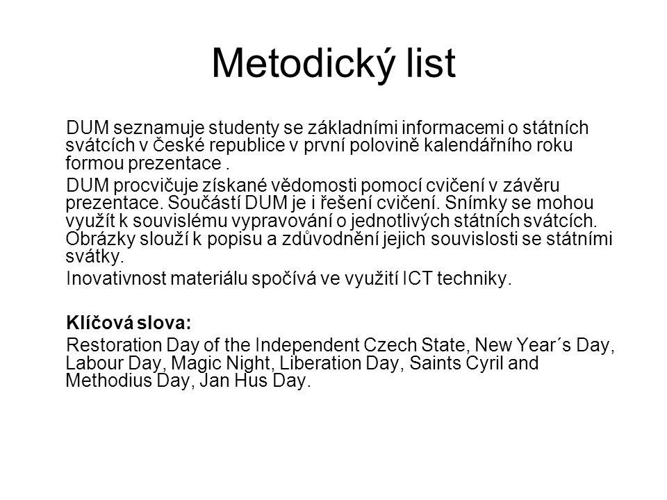 Metodický list DUM seznamuje studenty se základními informacemi o státních svátcích v Č eské republice v první polovině kalendářního roku formou prezentace.