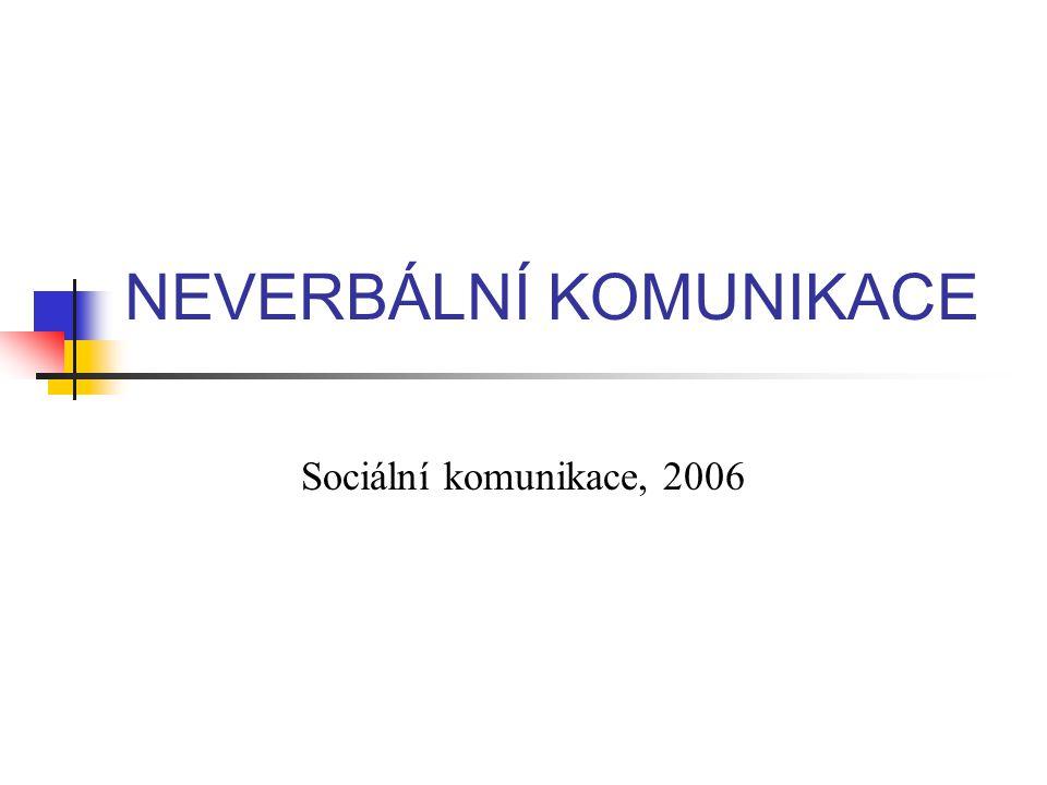 NEVERBÁLNÍ KOMUNIKACE Sociální komunikace, 2006