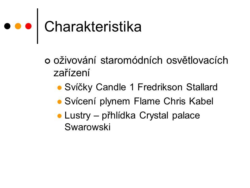 Charakteristika oživování staromódních osvětlovacích zařízení Svíčky Candle 1 Fredrikson Stallard Svícení plynem Flame Chris Kabel Lustry – přhlídka C