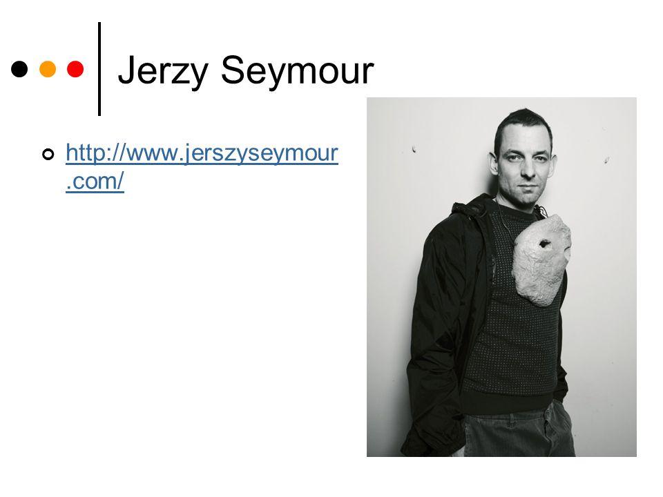 Jerzy Seymour http://www.jerszyseymour.com/