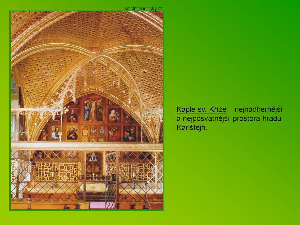 Karlštějn Ze všech hradů vybudovaných Karlem IV. je nejvýznamnější Karlštějn. Stojí na strmém vápencovém ostrohu nad řekou Berounkou, vzdálen od Prahy