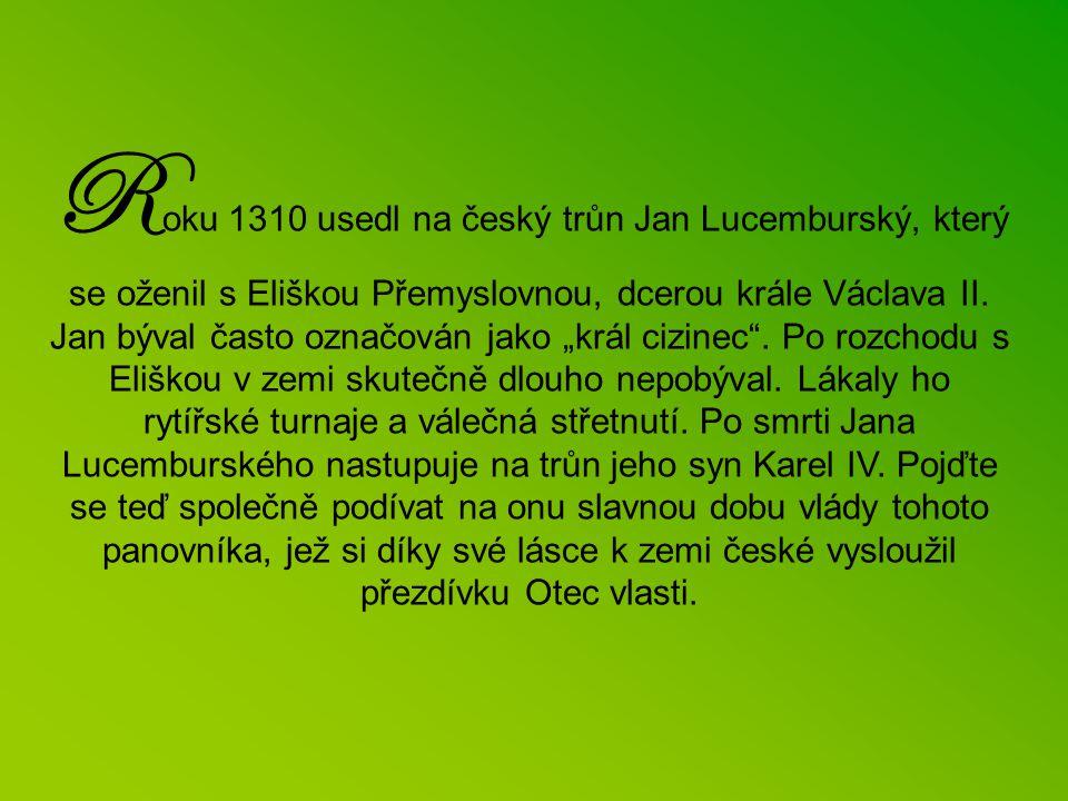 Vypracovala: Mgr. V. Sýkorová Použitá literatura: Augusta, P. – Honzák, Fr.: Naše vlast. Praha 1998, 2003. Mandelová, H.: DĚJINY V OBRAZECH – České dě