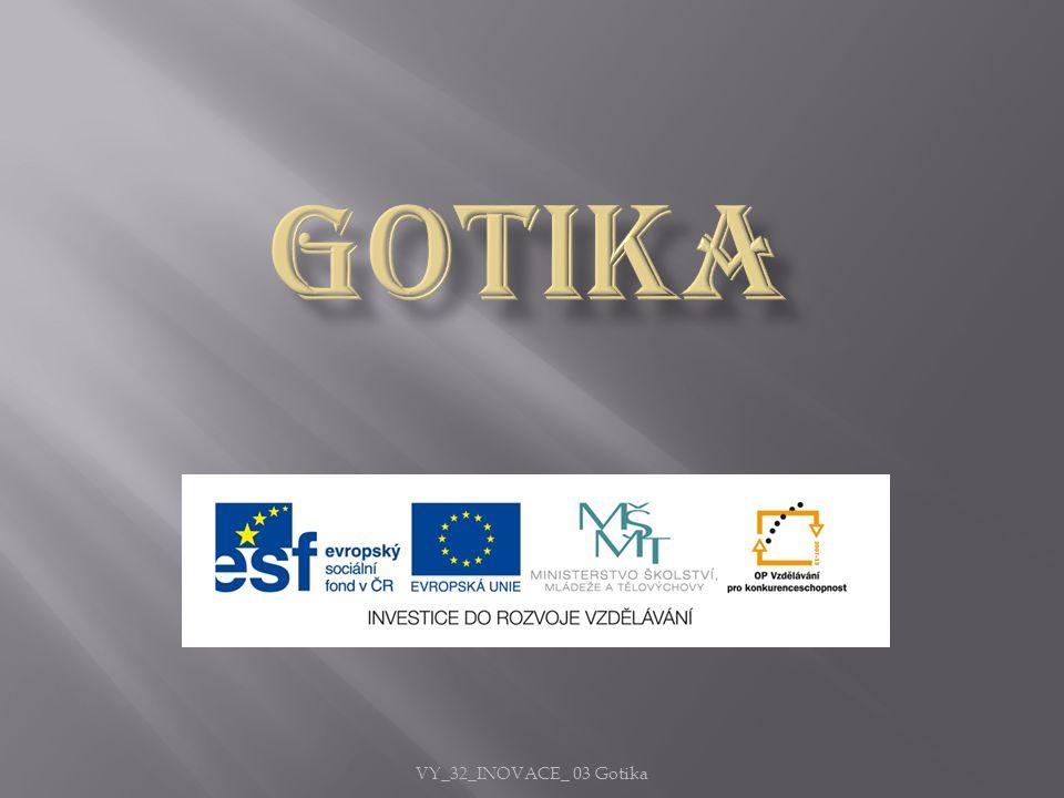 VY_32_INOVACE_ 03 Gotika