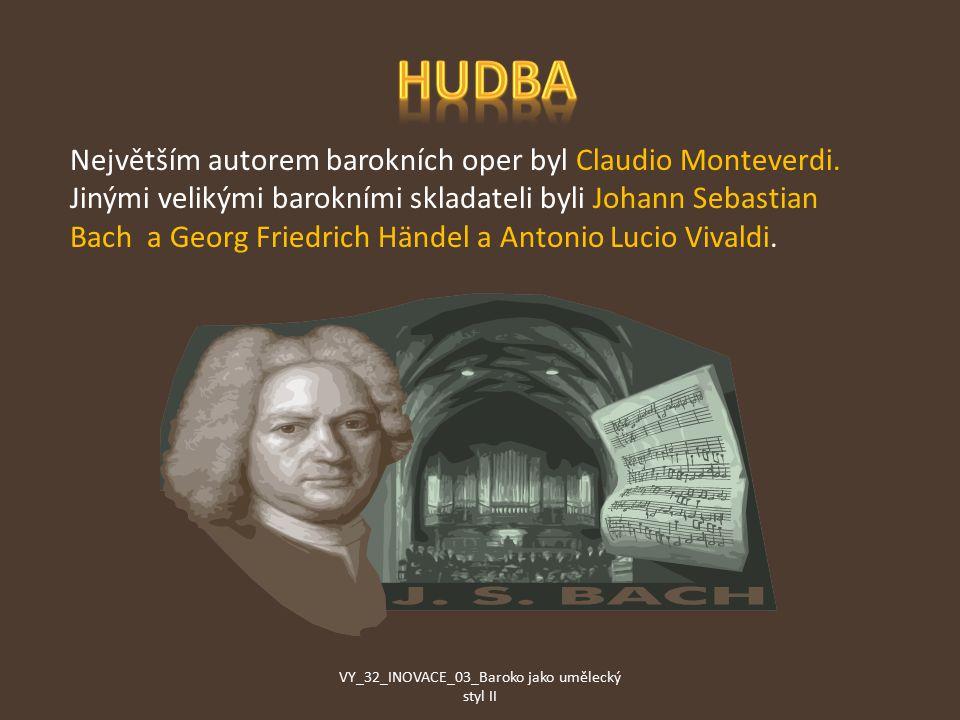 Největším autorem barokních oper byl Claudio Monteverdi.