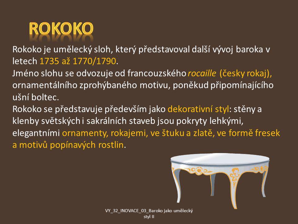 Rokoko je umělecký sloh, který představoval další vývoj baroka v letech 1735 až 1770/1790.