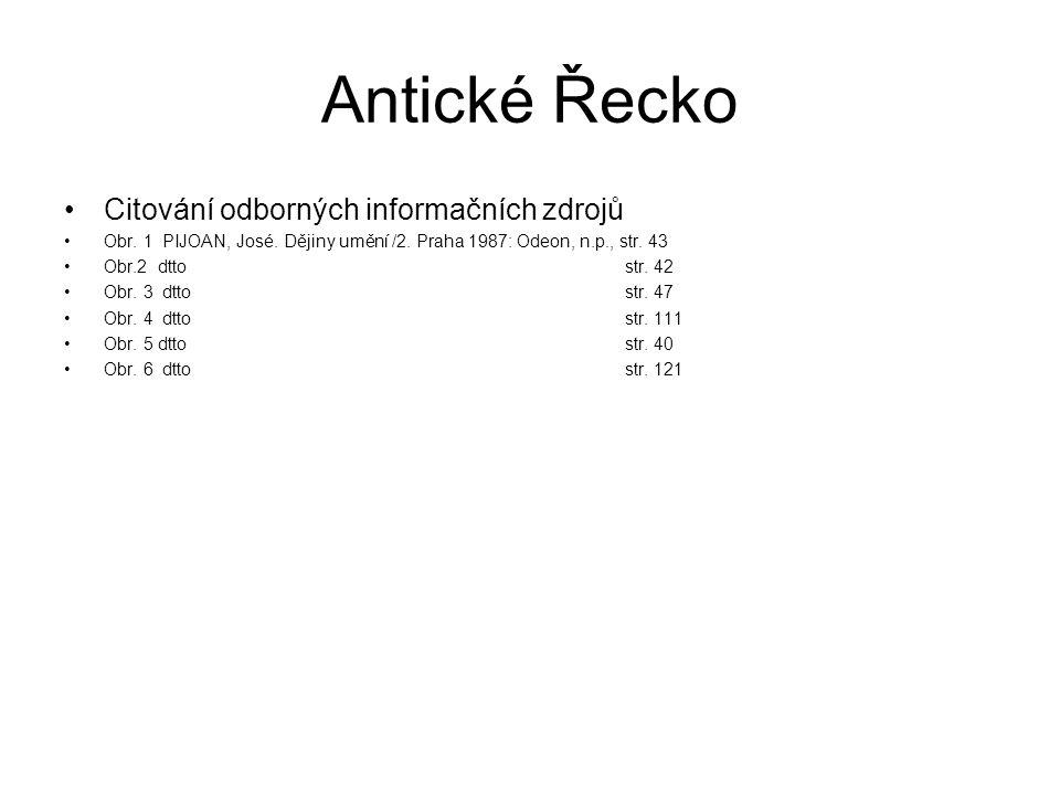 Antické Řecko Citování odborných informačních zdrojů Obr.