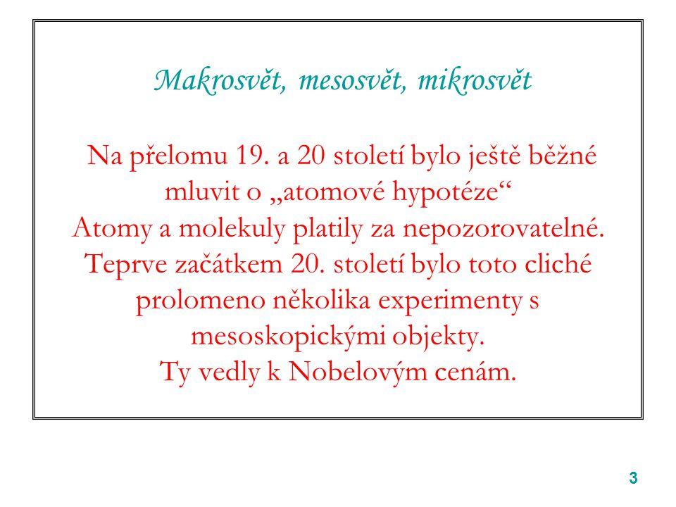 3 Makrosvět, mesosvět, mikrosvět Na přelomu 19.