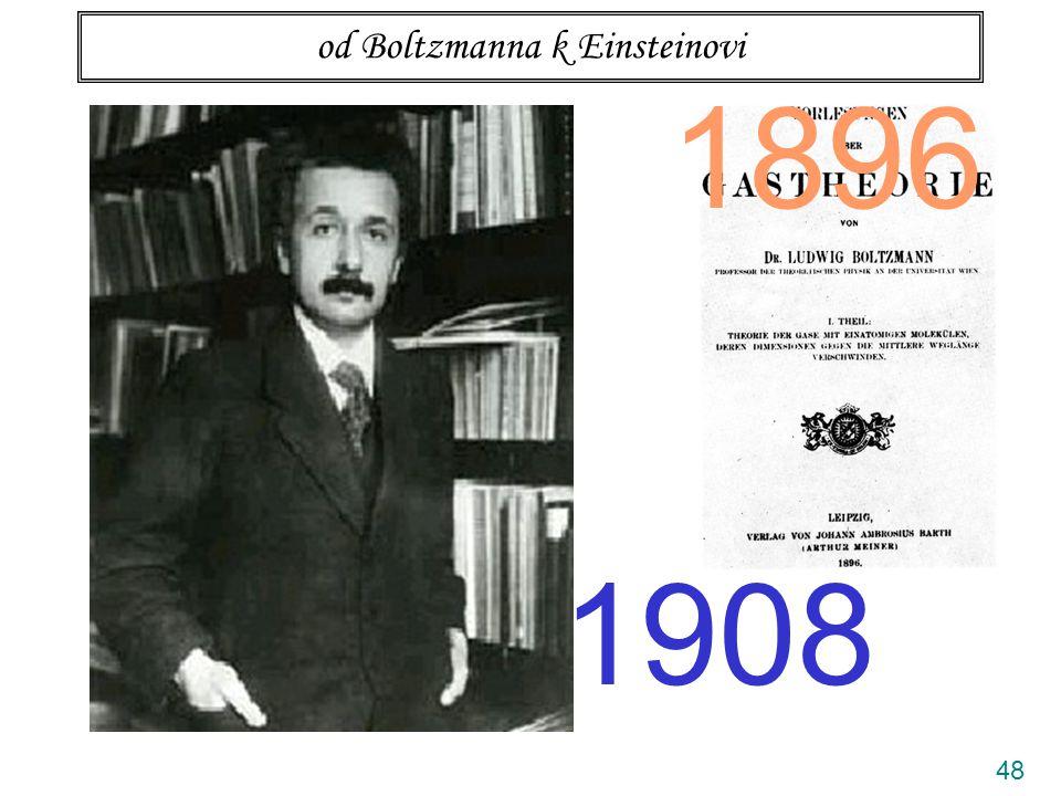 48 od Boltzmanna k Einsteinovi 1896 1908