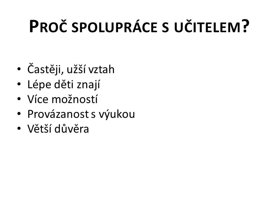 P ROČ SPOLUPRÁCE S UČITELEM .