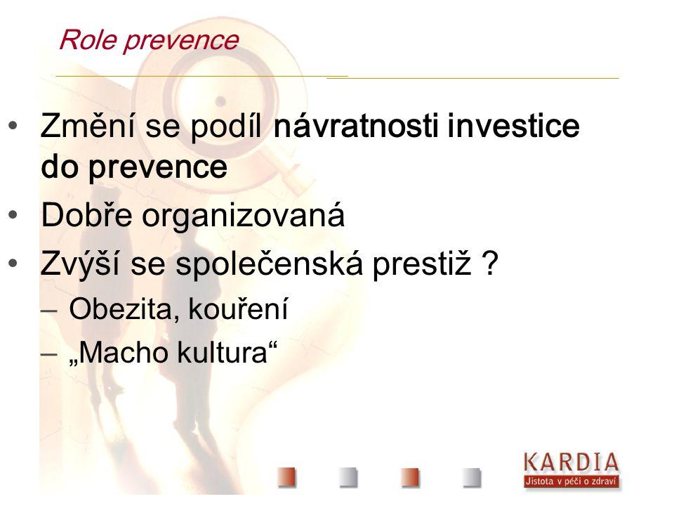 Role prevence Změní se podíl návratnosti investice do prevence Dobře organizovaná Zvýší se společenská prestiž .