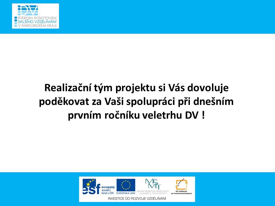 Realizační tým projektu si Vás dovoluje poděkovat za Vaši spolupráci při dnešním prvním ročníku veletrhu DV !