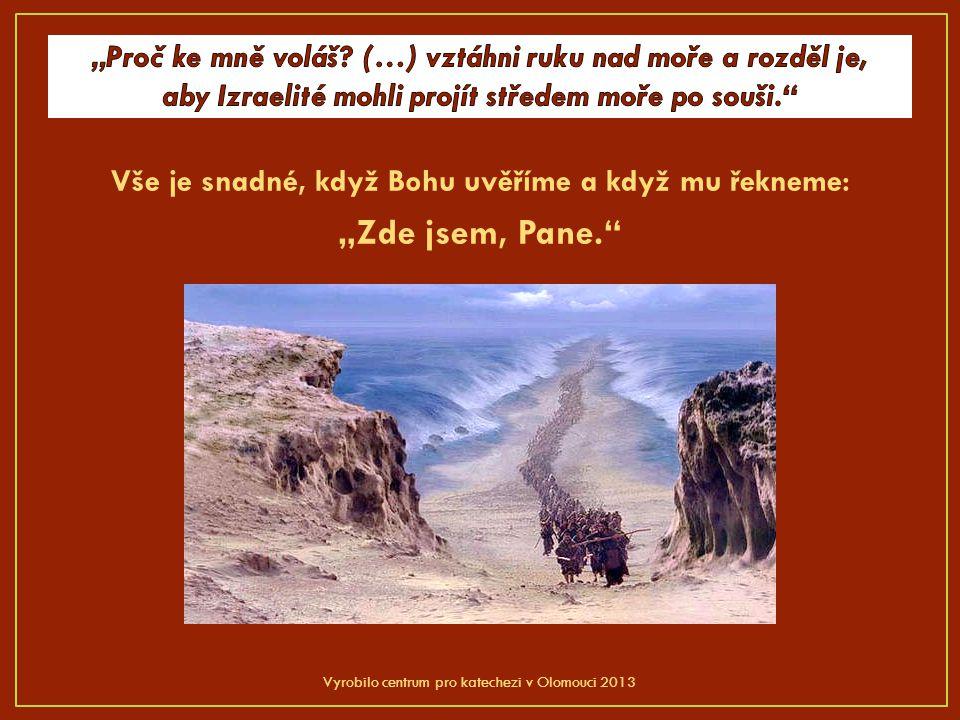 """Vše je snadné, když Bohu uvěříme a když mu řekneme: """"Zde jsem, Pane. Vyrobilo centrum pro katechezi v Olomouci 2013"""