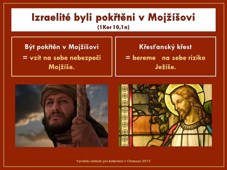 Být pokřtěn v Mojžíšovi = vzít na sebe nebezpečí Mojžíše.