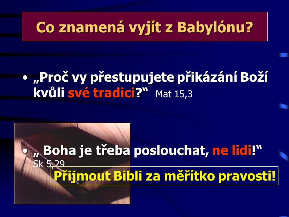 """Co znamená vyjít z Babylónu? """" Zde se ukáže vytrvalost svatých, kteří zachovávají Boží přikázání a věrnost Ježíši."""""""" Zde se ukáže vytrvalost svatých,"""
