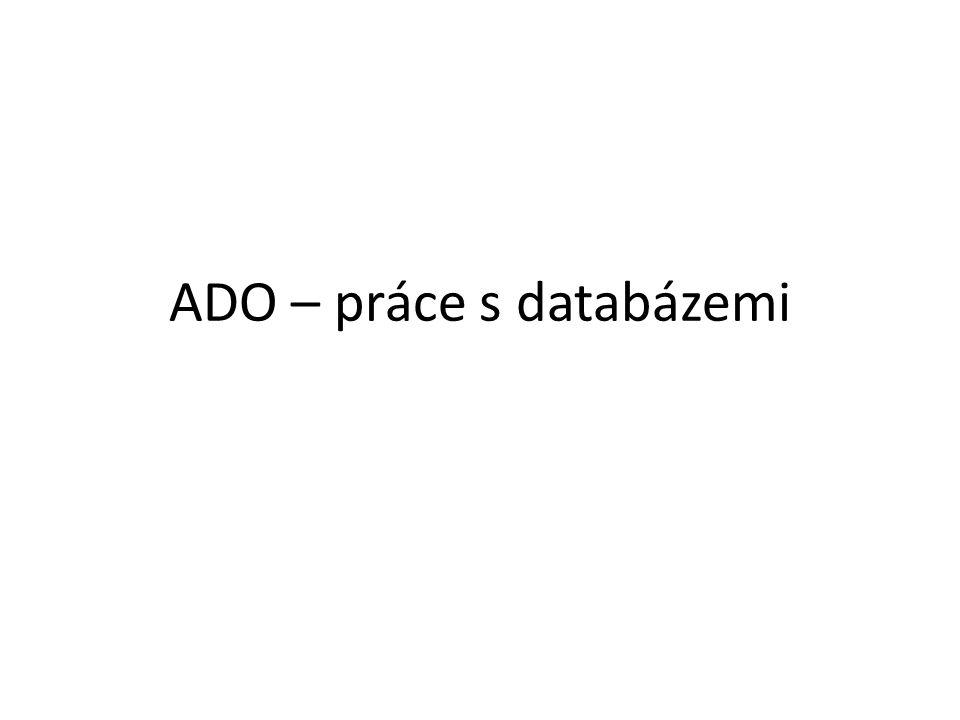 ADO – práce s databázemi