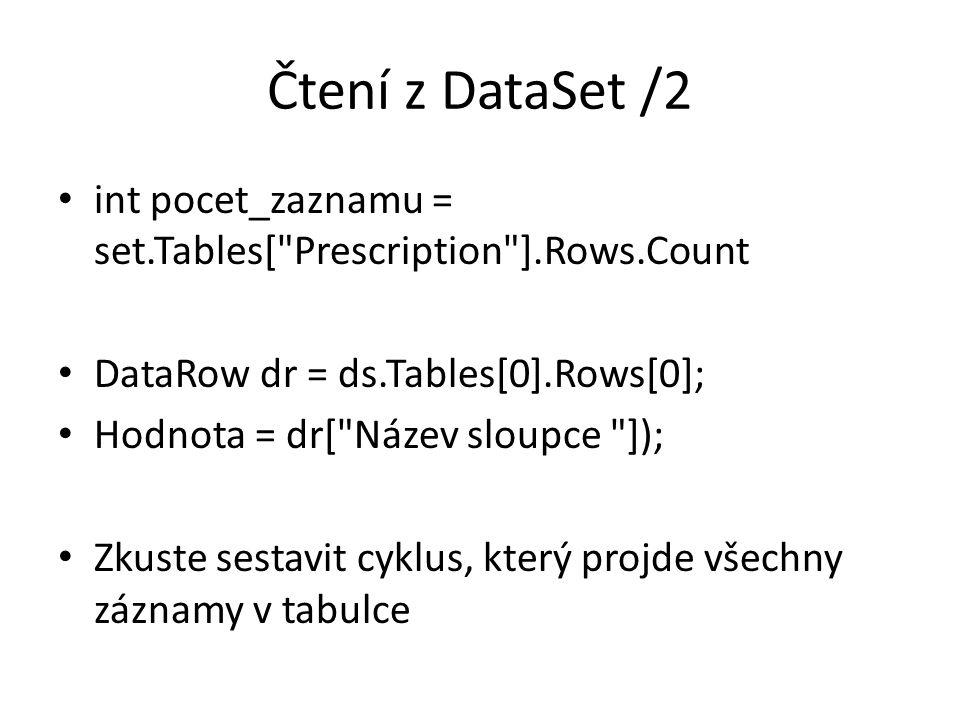 Čtení z DataSet /2 int pocet_zaznamu = set.Tables[