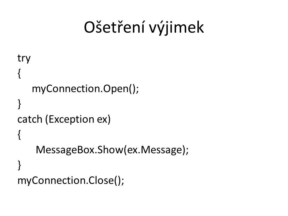 Čtení přes OleDbDataReader OleDbConnection conn = New _ SqlConnection( připojovací řetězec ); conn.Open(); OleDbCommand cmd = new OleDbCommand(); cmd.Connection = conn; cmd.CommandText = Select * FROM tabulka ; OleDbDataReader rdr = cmd.ExecuteReader(); while (rdr.Read()) { hodnota = rdr.GetDouble(0); } conn.Close();