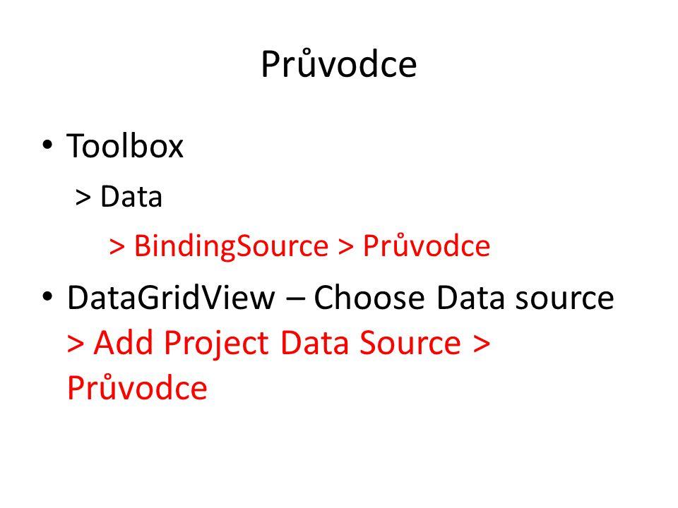 D a t a A d a p t e r Prostředník mezi datovým zdrojem a datovou sadou Má definovány SQL dotazy – SELECT – UPDATE, INSERT, DELETE Metoda Fill – naplnění datové sady