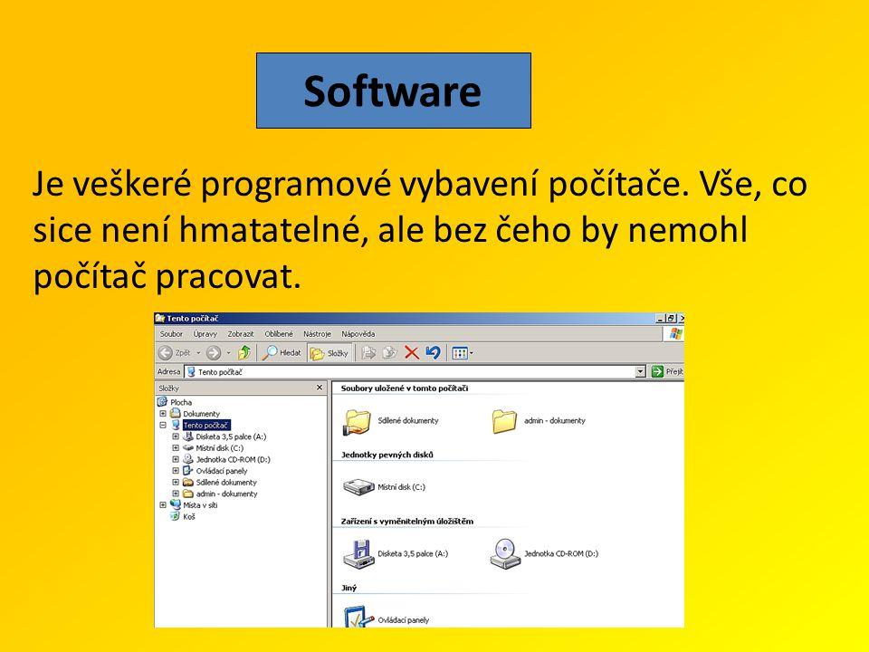 Software Je veškeré programové vybavení počítače.