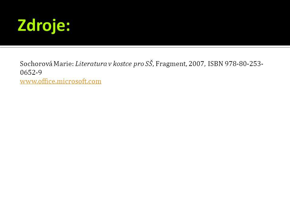 Sochorová Marie: Literatura v kostce pro SŠ, Fragment, 2007, ISBN 978-80-253- 0652-9 www.office.microsoft.com