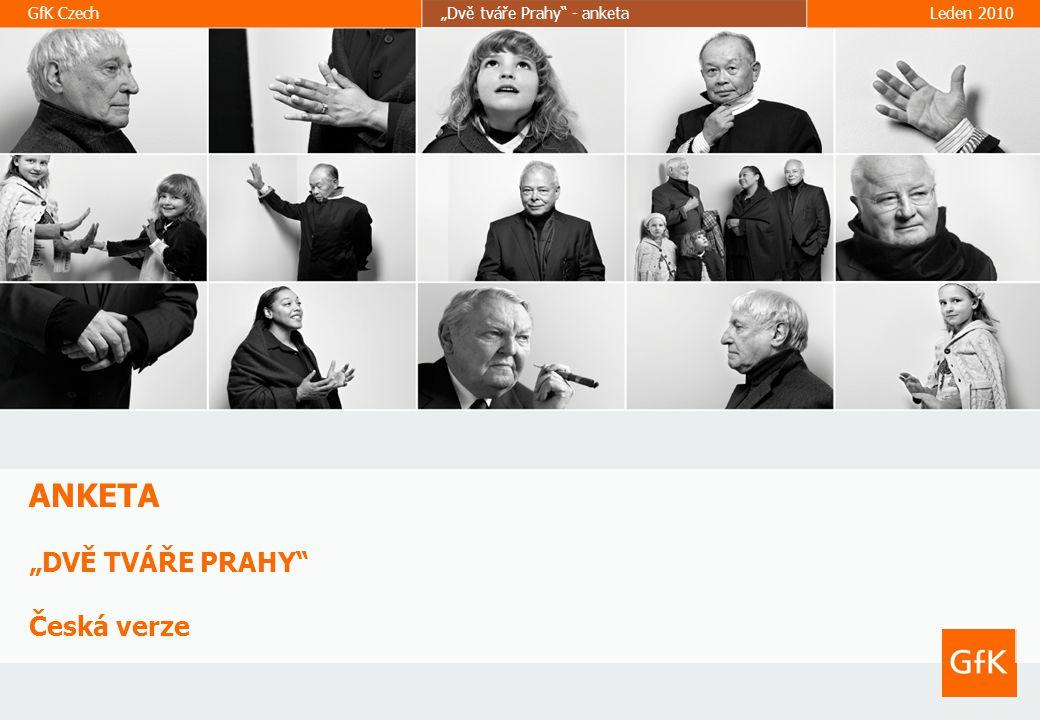 """Leden 2010""""Dvě tváře Prahy – anketa""""GfK Czech ANKETA """"DVĚ TVÁŘE PRAHY"""" Česká verze GfK Czech""""Dvě tváře Prahy"""" - anketaLeden 2010"""