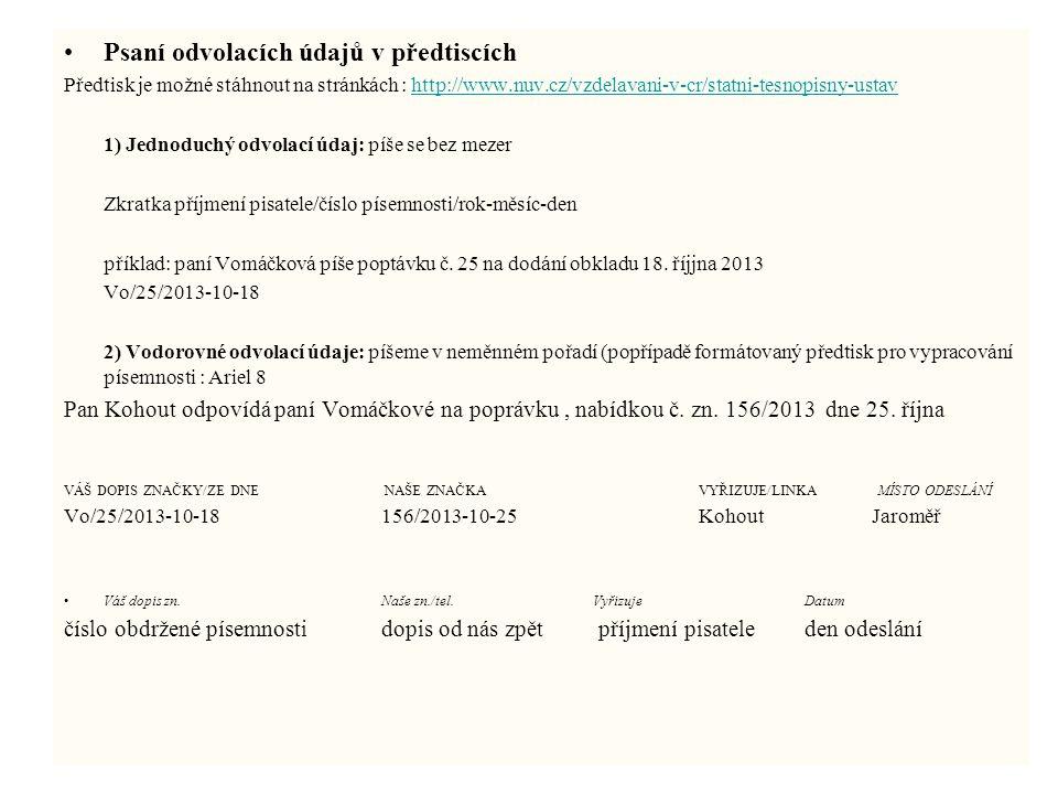 Psaní odvolacích údajů v předtiscích Předtisk je možné stáhnout na stránkách : http://www.nuv.cz/vzdelavani-v-cr/statni-tesnopisny-ustavhttp://www.nuv