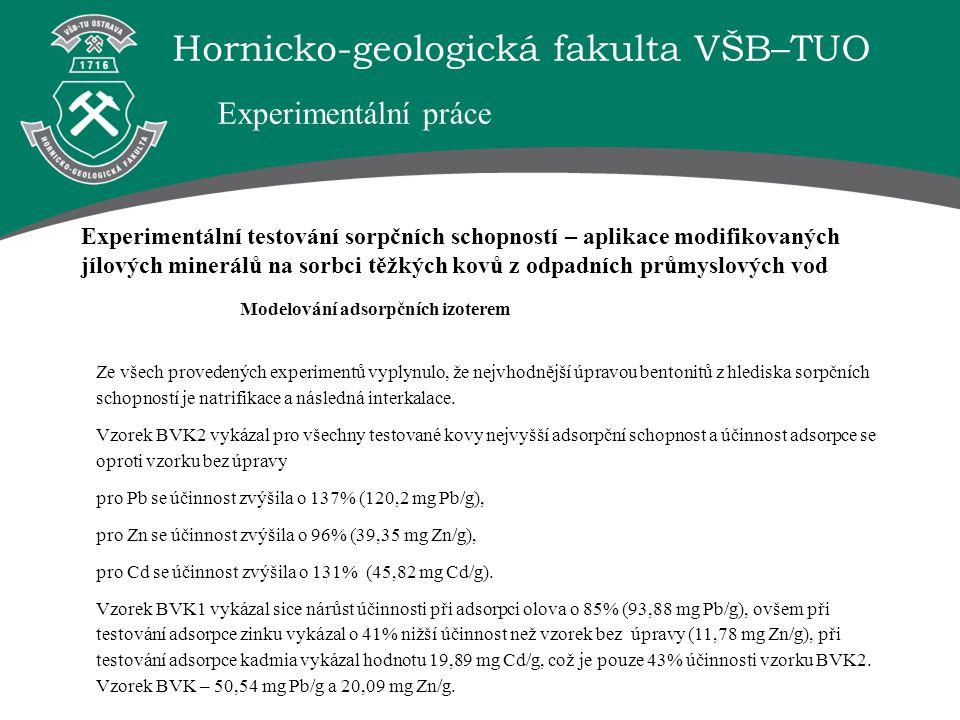 Hornicko-geologická fakulta VŠB–TUO Ze všech provedených experimentů vyplynulo, že nejvhodnější úpravou bentonitů z hlediska sorpčních schopností je n