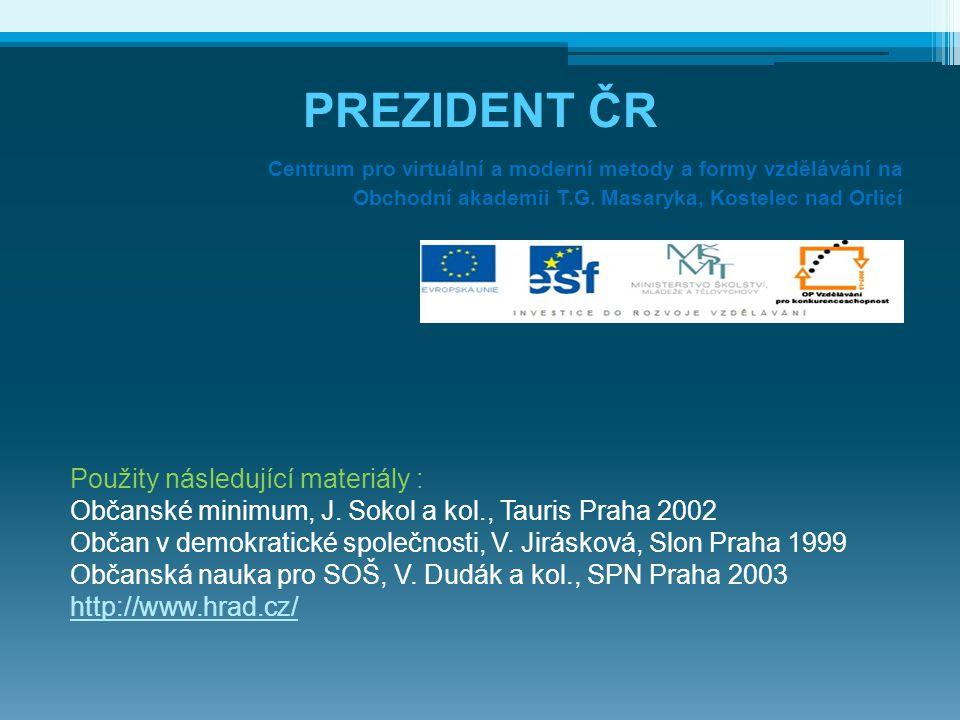 PREZIDENT ČR Centrum pro virtuální a moderní metody a formy vzdělávání na Obchodní akademii T.G.