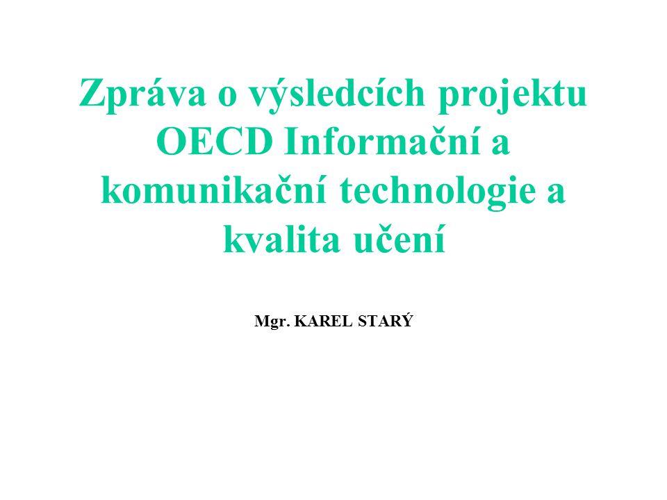 Zpráva o výsledcích projektu OECD Informační a komunikační technologie a kvalita učení Mgr.