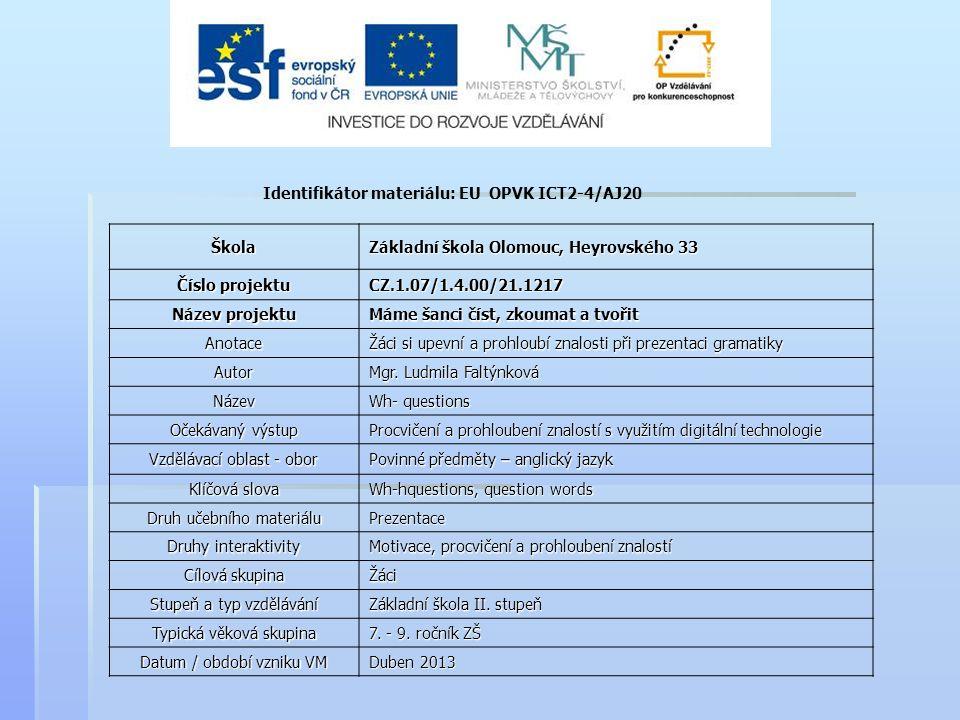 Identifikátor materiálu: EU OPVK ICT2-4/AJ20Škola Základní škola Olomouc, Heyrovského 33 Číslo projektu CZ.1.07/1.4.00/21.1217 Název projektu Máme šan