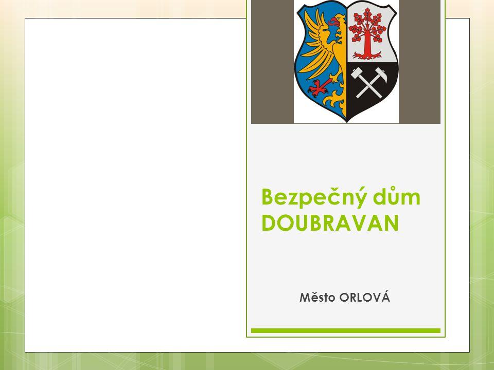 Bezpečný dům DOUBRAVAN Město ORLOVÁ