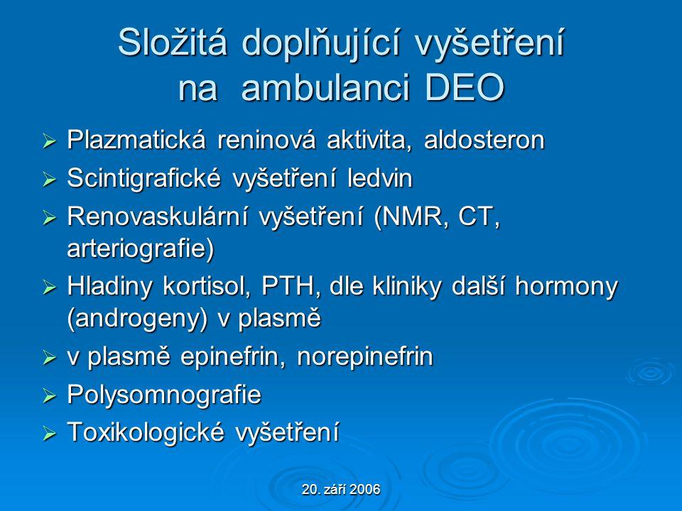 20. září 2006 Složitá doplňující vyšetření na ambulanci DEO  Plazmatická reninová aktivita, aldosteron  Scintigrafické vyšetření ledvin  Renovaskul