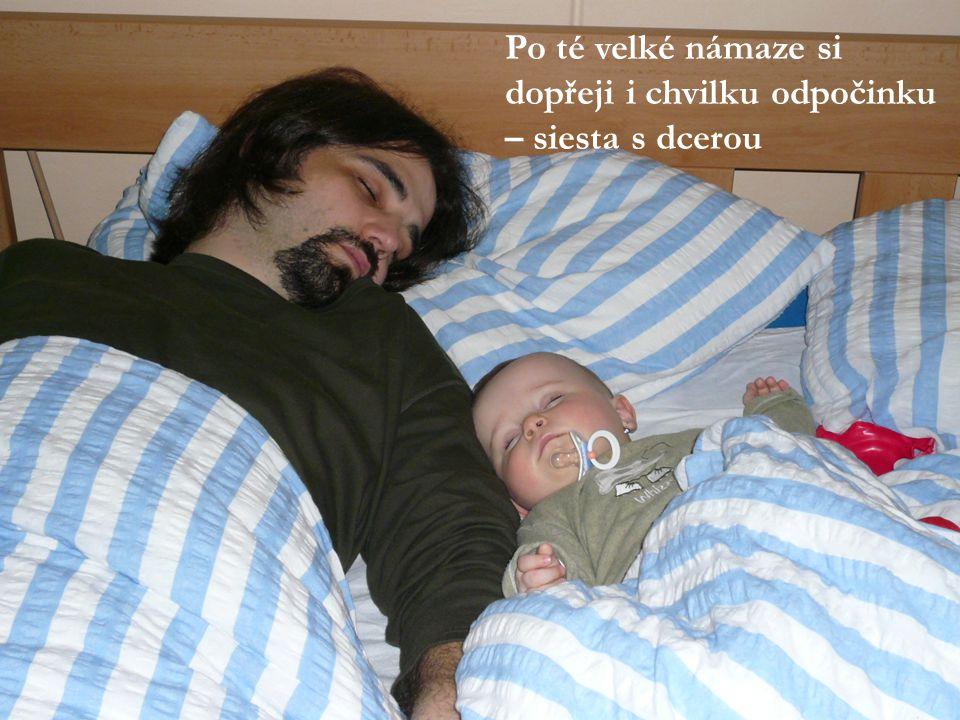 Po té velké námaze si dopřeji i chvilku odpočinku – siesta s dcerou