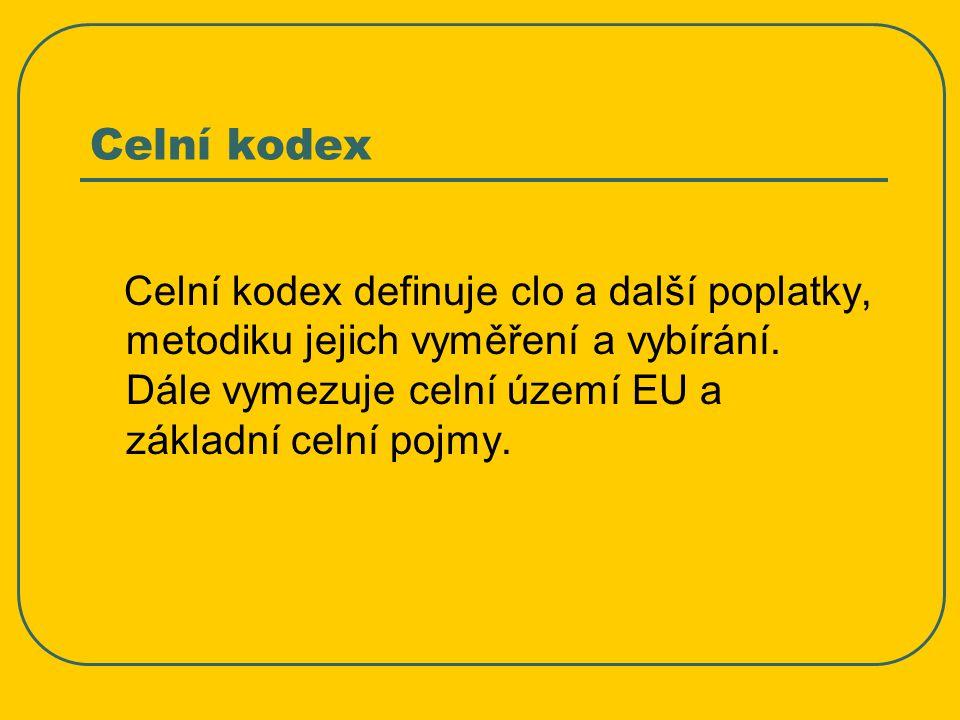 Celní sazebník (TARIC) Je základním nástrojem praktické realizace Celního kodexu, dochází v něm často ke změnám, proto je závazná jeho elektronická podoba na stránkách Evropské komise, obsahuje seznam zboží podle kombinované nomenklatury a jeho smyslem je označení zboží pomocí číselného kódu.