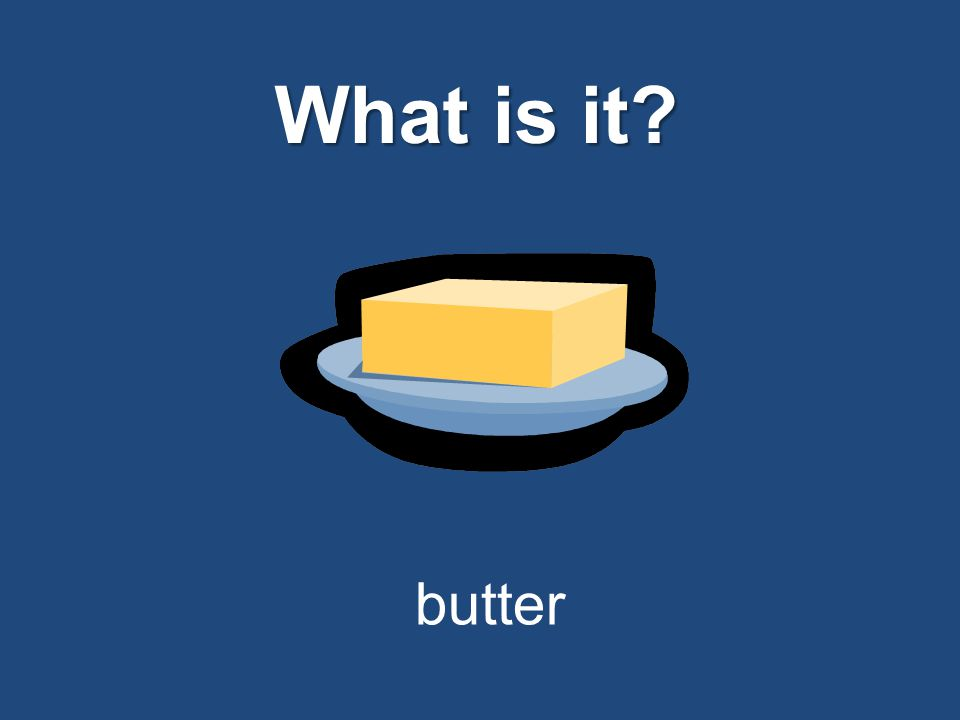 What is it? butter