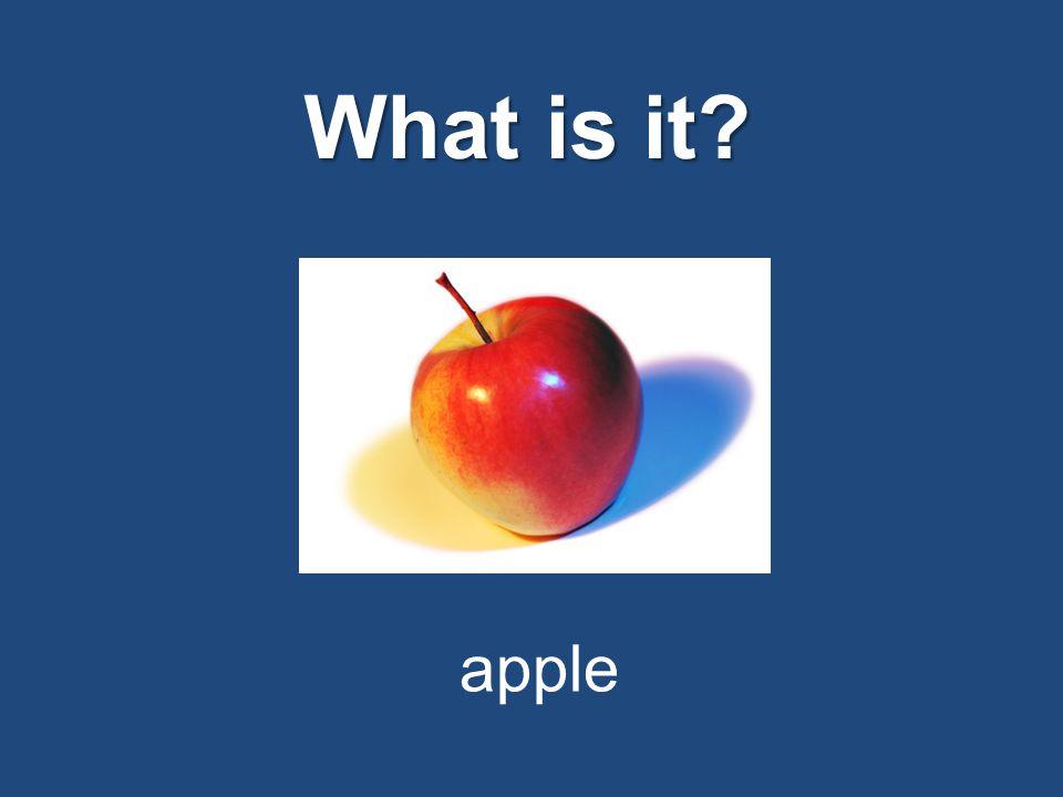 What is it? apple