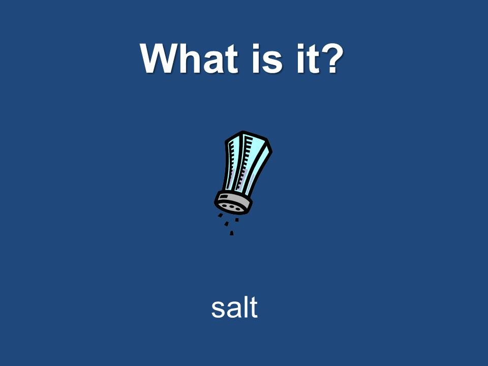 What is it? salt