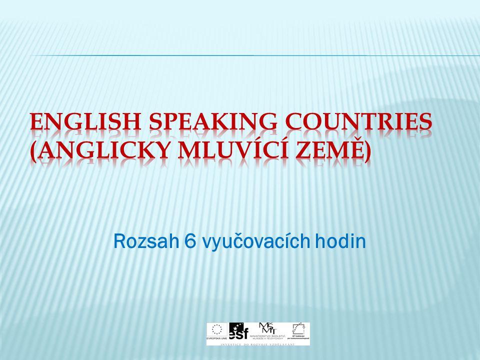  Práce s texty v učebnici Headway Pre- Intermediate  Poslechy, ve kterých lidé popisují země, kde žijí  Diskuze o anglicky mluvících zemí z historického hlediska  Rozdělení do 6 skupin po 3 (popř.