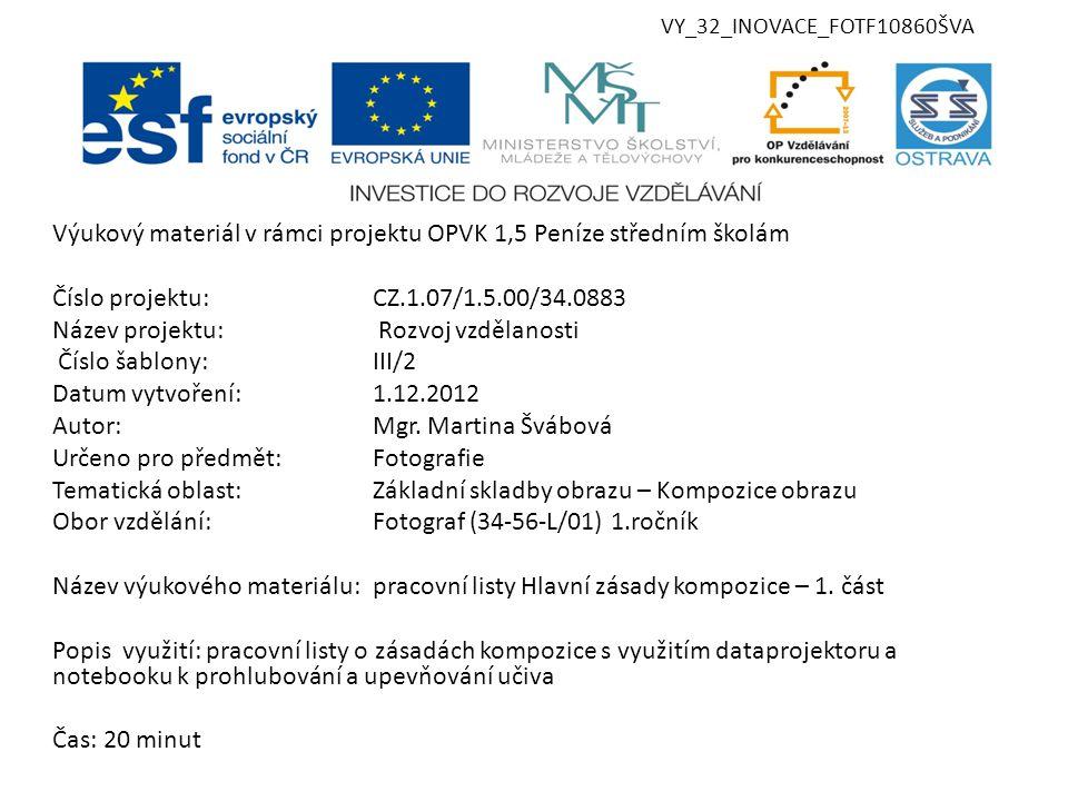VY_32_INOVACE_FOTF10860ŠVA Výukový materiál v rámci projektu OPVK 1,5 Peníze středním školám Číslo projektu:CZ.1.07/1.5.00/34.0883 Název projektu: Roz