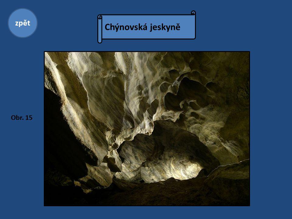 Chýnovská jeskyně zpět Obr. 15