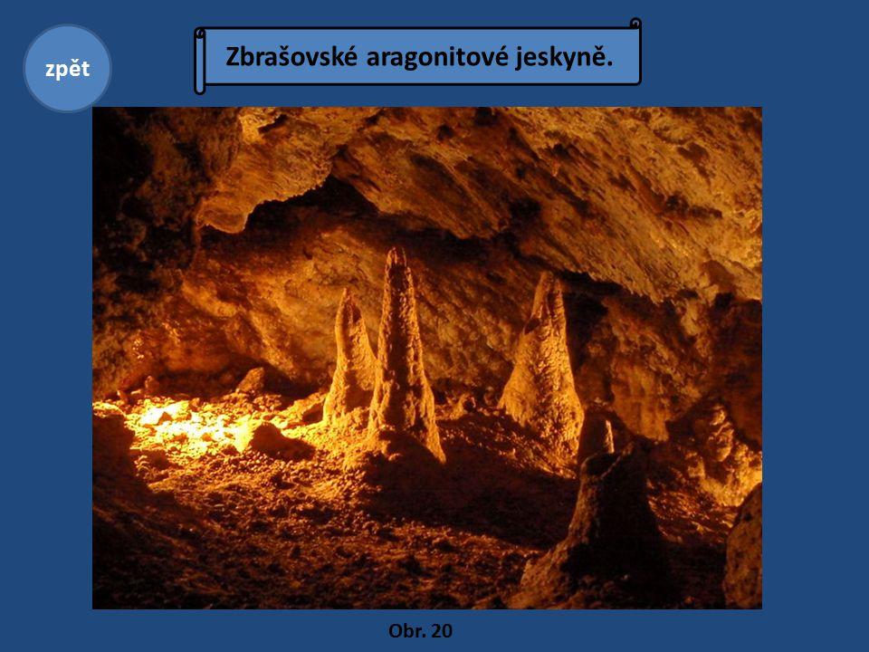 Zbrašovské aragonitové jeskyně. zpět Obr. 20