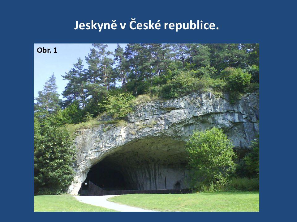 Obr. 1 Jeskyně v České republice.