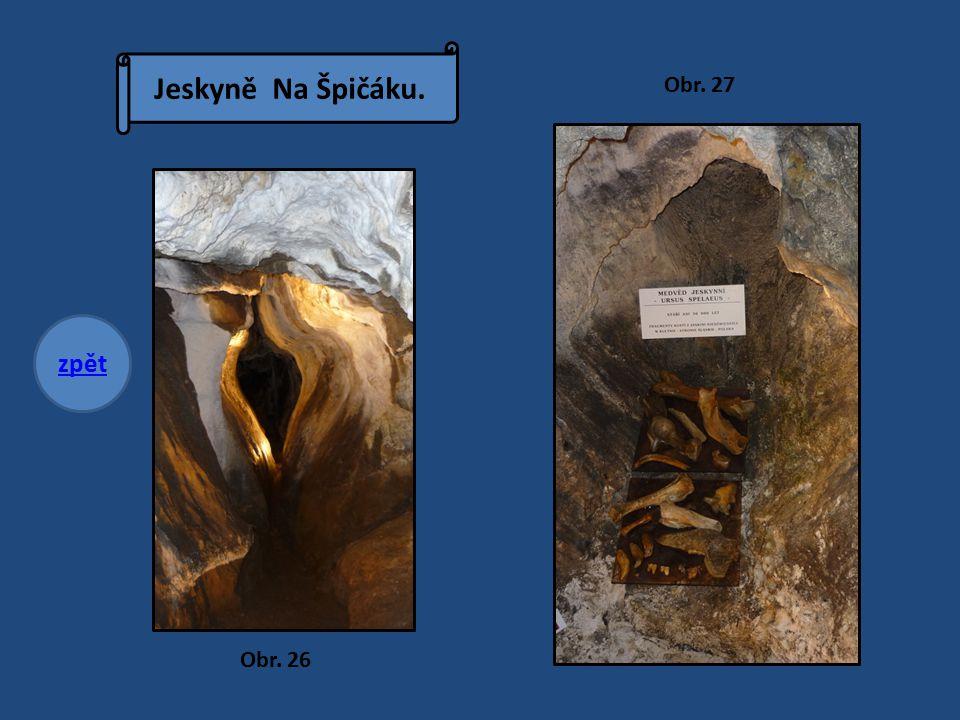 Jeskyně Na Špičáku. zpět Obr. 26 Obr. 27