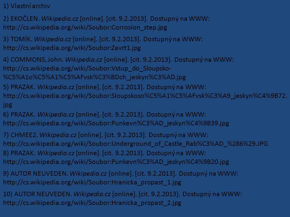 1) Vlastní archiv 2) EKOČLEN. Wikipedia.cz [online]. [cit. 9.2.2013]. Dostupný na WWW: http://cs.wikipedia.org/wiki/Soubor:Corrosion_step.jpg 3) TOMÍK