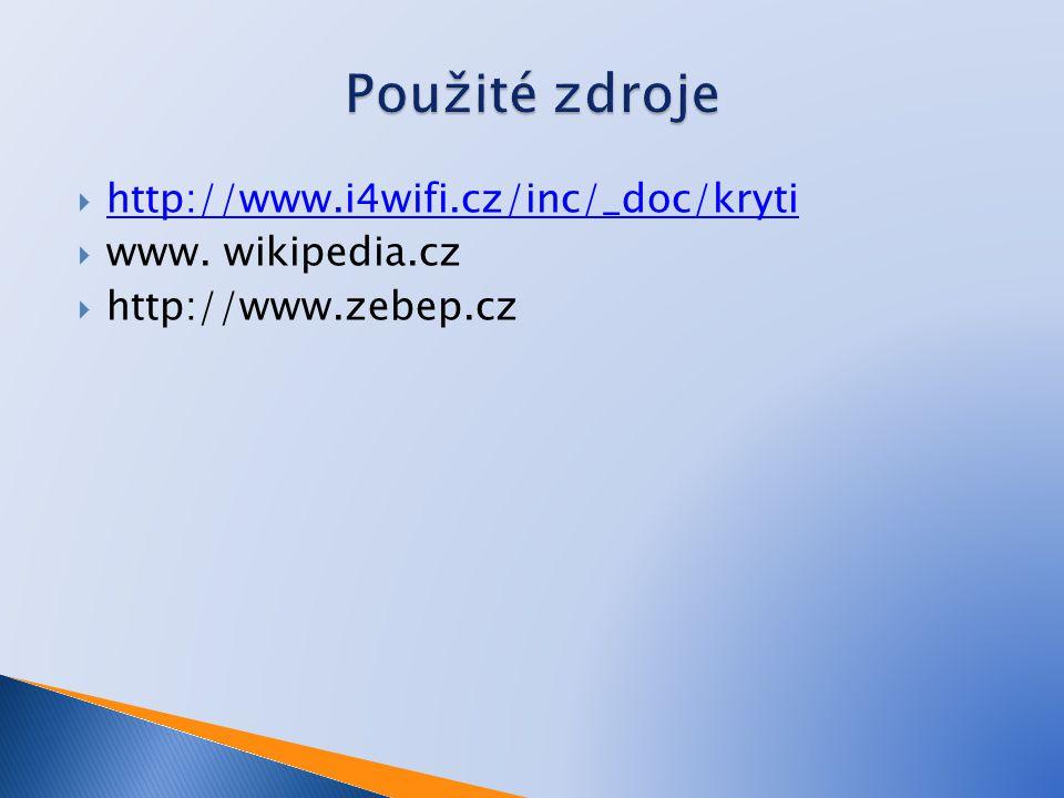  http://www.i4wifi.cz/inc/_doc/kryti http://www.i4wifi.cz/inc/_doc/kryti  www. wikipedia.cz  http://www.zebep.cz