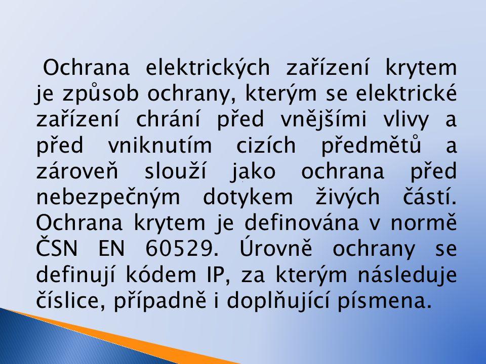 Ochrana elektrických zařízení krytem je způsob ochrany, kterým se elektrické zařízení chrání před vnějšími vlivy a před vniknutím cizích předmětů a zá