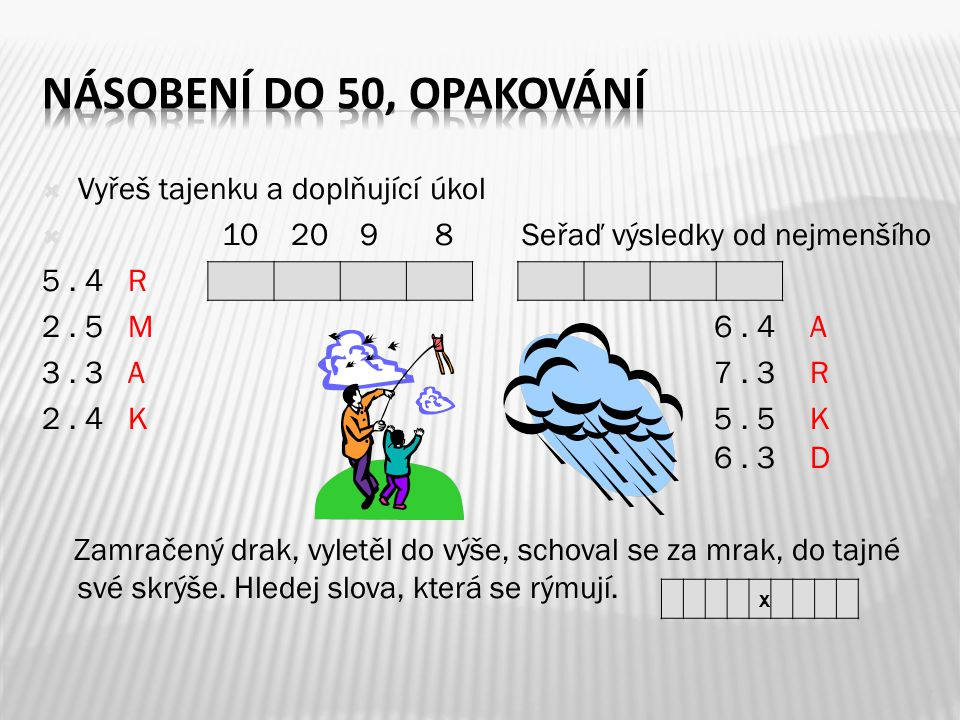  Vyřeš tajenku a doplňující úkol  10 20 9 8Seřaď výsledky od nejmenšího 5.
