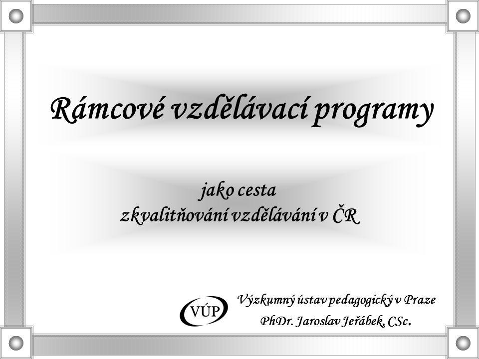 Výzkumný ústav pedagogický v Praze PhDr. Jaroslav Jeřábek, CSc.